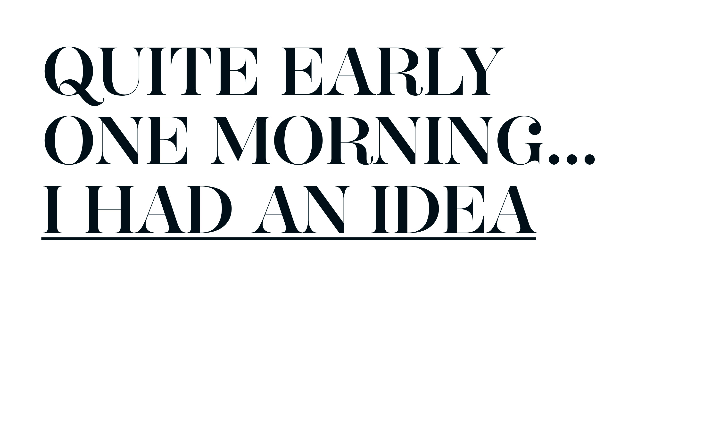 By Dana Robertson Creative Director and Founder of Neon. Quite Early One Morning I Had An Idea brand mark example – demonstrating the breath of the language idea of adding relevant and witty copy to the company name. Part of the naming and identity project for Quite Early One Morning – Idea, art direction and design by Neon Design & Branding Consultancy www.neon-creative.com