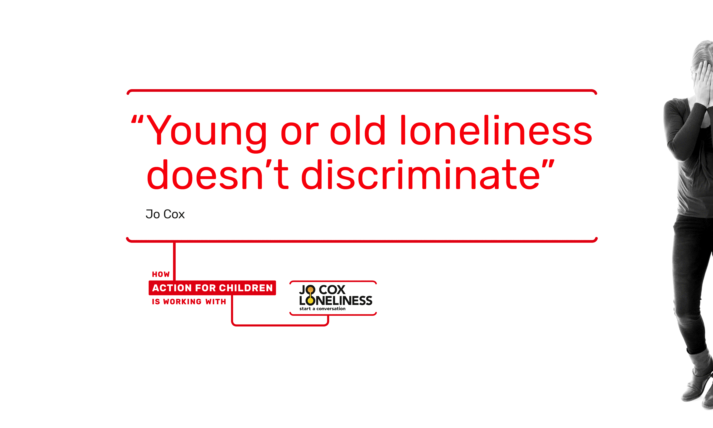 Brand campaign by Neon - designed by Dana Robertson - Action for children Jo Cox loneliness awareness campaign - Posters 6